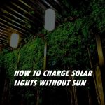 Charge Solar Lights without Sun